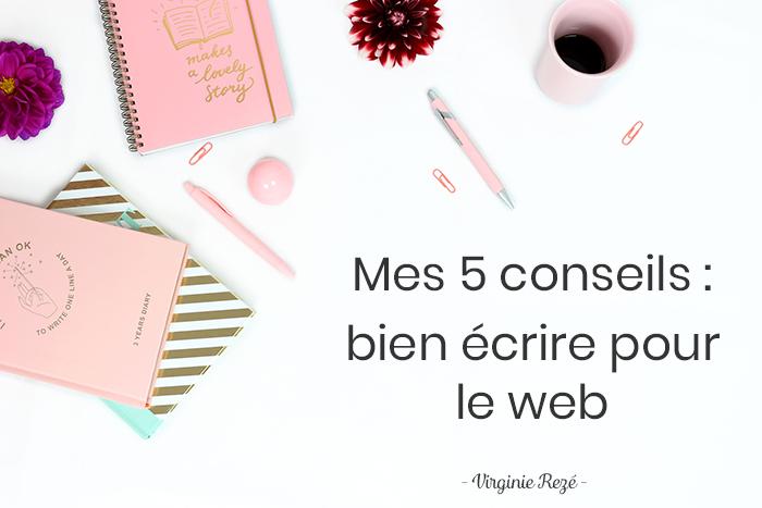 5 conseils pour bien écrire sur le web